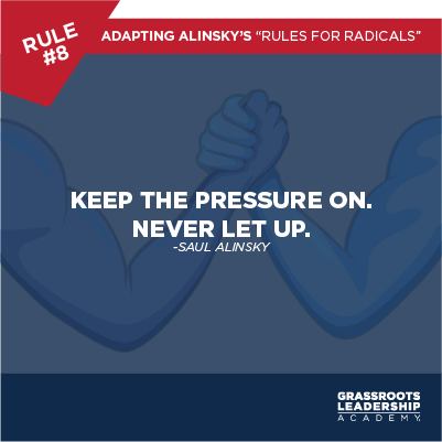 Adapting Alinsky's Rules for Radicals: Be Relentless